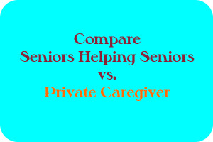 Compare Senior Care Agency vs Private Caregiver